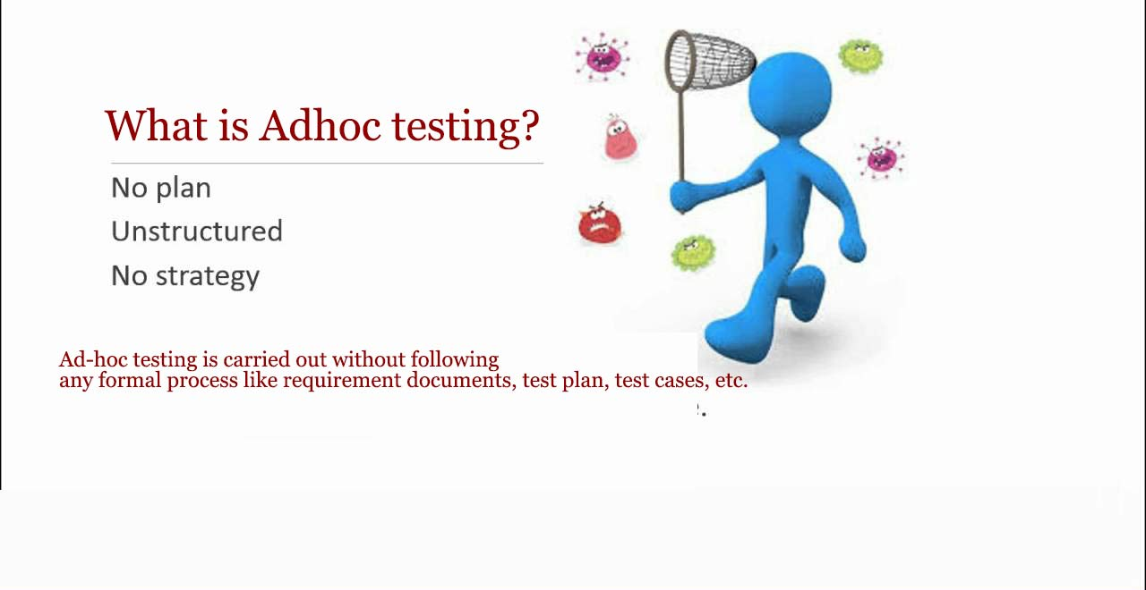 Adhoc Testing : Advantages and Disadvantages Of Adhoc Testing